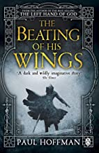 The Beating of his Wings (Left Hand of God Trilogy Book 3)