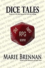 Dice Tales: Essays on Roleplaying Games and Storytelling Kindle Edition