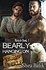 Bearly Hanging On (Miracle Book 3) Kindle Edition