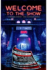 Welcome to the Show: 17 Horror Stories – One Legendary Venue Kindle Edition