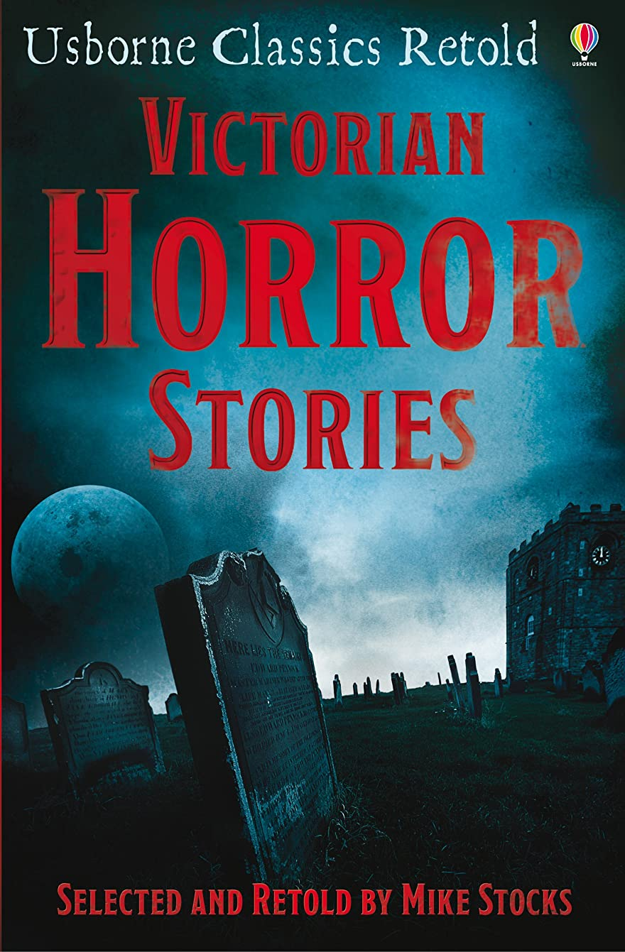 教授イデオロギーフィッティングVictorian Horror Stories: Usborne Classics Retold (English Edition)