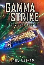 Gamma Strike: Legacy War Book 8