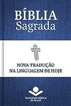 Bíblia Sagrada NTLH - Nova Tradução na Linguagem de Hoje: Com notas e referências cruzadas (Portuguese Edition)
