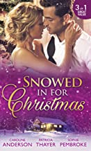 Snowed In For Christmas: Snowed in with the Billionaire / Stranded with the Tycoon / Proposal at the Lazy S Ranch