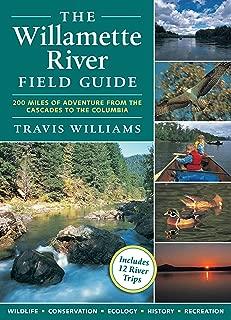 The Willamette River Field Guide