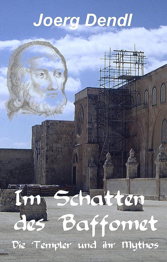 傾向があるノーブル魂Im Schatten des Baffomet: Die Templer und ihr Mythos (German Edition)
