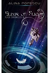Elixir of Flight (Flyer Chronicles, Book Two) Kindle Edition