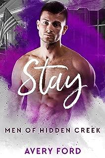 Stay (Men of Hidden Creek Season 1 Book 4)