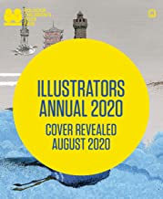 Illustrators Annual 2020: (children's Picture Book Illustrations, Publishing and Illustrator Art Reference Book)
