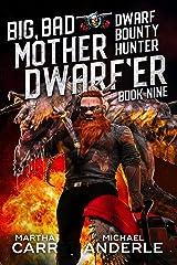 Big, Bad Mother Dwarf'er (Dwarf Bounty Hunter Book 9) Kindle Edition