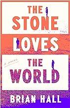 The Stone Loves the World: A Novel