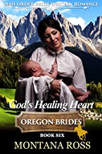 God's Healing Heart: Historical Western Romance (Oregon Dreams Book 6)