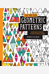 Just Add Color: Geometric Patterns: 30 Original Illustrations To Color, Customize, and Hang Paperback