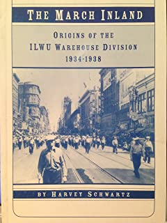 The march inland: Origins of the ILWU Warehouse Division, 1934-1938