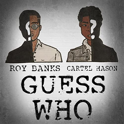 Guess Who (feat. Cartel Mason) [Explicit] by Roy Banks on ...