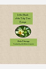 In the Shade of the Tulip Tree: Essays (English Edition) eBook Kindle