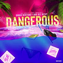 Dangerous (feat. Bad Azz Becky & Hydra the Creator) [Explicit]