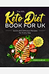The XXL Keto Diet Book for UK: Quick and Delicious Recipes for Every Day incl. 14 Days Keto Challenge for Longterm Weight Loss (English Edition) Format Kindle