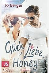 Glück ist Liebe, Honey: Liebesroman Kindle Ausgabe
