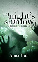 In Night's Shadow: Second Edition (The Shadow Series Book 3)