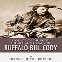 Legends of the West: The Life and Legacy of Buffalo Bill Cody
