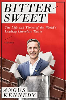 Bittersweet: A Memoir: The Life and Times of the World's Leading Chocolate Taster