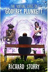 The Virtual Lives of Godfrey Plunkett Kindle Edition
