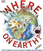 Where on Earth?: The Ultimate Atlas of What's Where in the World