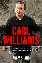 Carl Williams: The Short Life & Violent Times of Melbourne's Gangland Drug Lord
