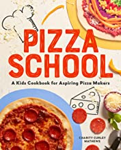 Pizza School: A Kids Cookbook for Aspiring Pizza Makers (English Edition)