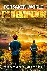 Forsaken World: Redemption: Book 6 Kindle Edition