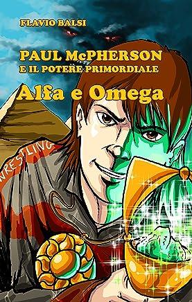 PAUL McPHERSON E IL POTERE PRIMORDIALE: Alfa e Omega