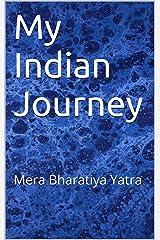 My Indian Journey - Volume Three: Mera Bharatiya Yatra Kindle Edition