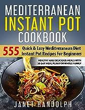 Mediterranean Instant Pot Cookbook: 555 Quick & Easy