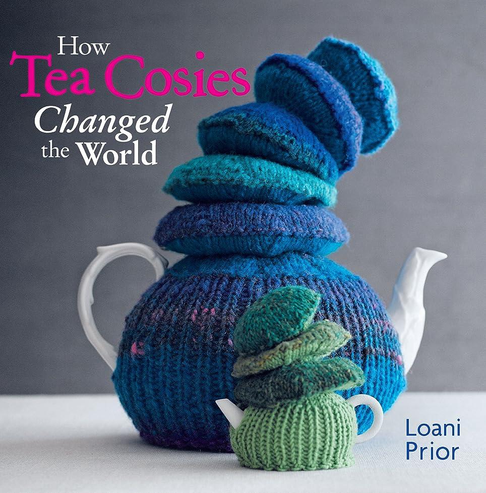 貪欲入り口因子How Tea Cosies Changed the World (English Edition)