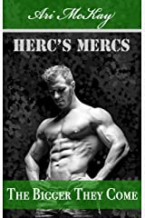 The Bigger They Come (Herc's Mercs Book 1) Kindle Edition