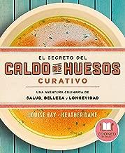 El secreto del caldo de huesos curativo (Spanish Edition)