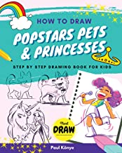 HOW TO DRAW POPSTARS PETS & PRINCESSES: Step by step drawing book for kids
