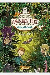 Die Schule der magischen Tiere 11: Wilder, wilder Wald! Kindle Ausgabe