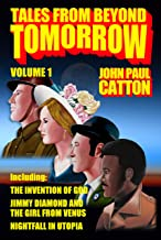Tales From Beyond Tomorrow: Volume One