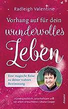 Vorhang auf für dein wundervolles Leben: Eine magische Reise zu deiner wahren Bestimmung (German Edition)
