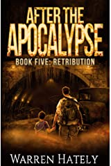 After the Apocalypse Book 5 Retribution: a zombie apocalypse political action thriller Kindle Edition