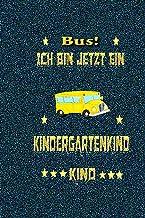 Ich Bin Jetzt Ein Kindergartenkind Bus: Kleines Eintragheft für Kindergarten Start Kindi Notizbuch Liniert 120 Seiten (Deu...