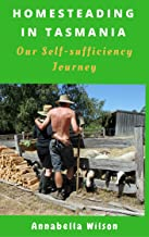 Homesteading in Tasmania: Our Self-Sufficiency Journey
