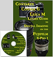 Contarex, Contax G & Leica M Lenses Guide to Digital Imaging on the Fujifilm X-Pro 1 by J. Vogelaar
