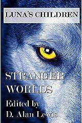 Luna's Children: Stranger Worlds Kindle Edition