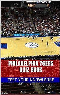 Philadelphia 76ers Quiz Book - 50 Fun & Fact Filled Questions About NBA Basketball Team Philadelphia 76ers (English Edition)