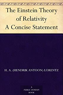 The Einstein Theory of Relativity A Concise Statement (English Edition)