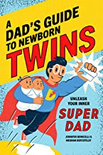 A Dad's Guide to Newborn Twins: Unleash Your Inner Super Dad