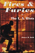 Fires & Furies: The L.A. Riots : What Really Happened